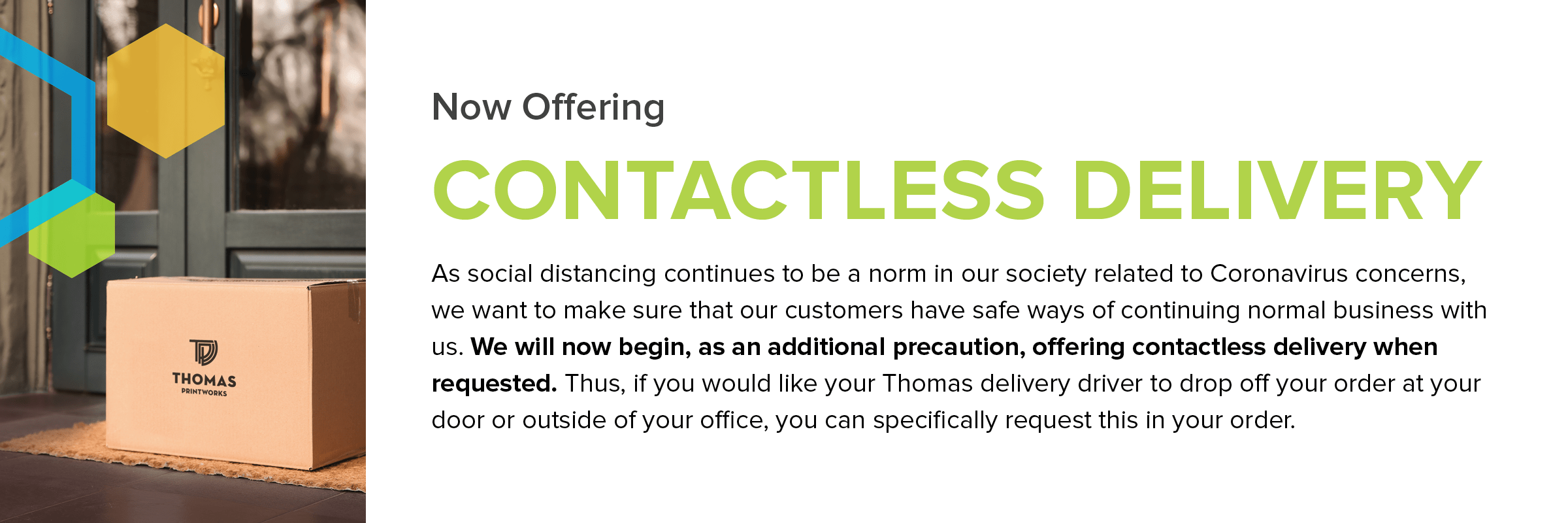 Thomas Printworks now offers contactless delivery.