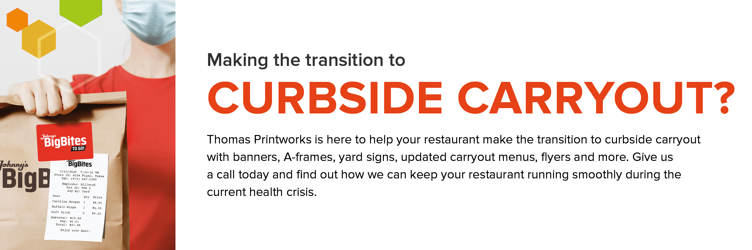 Thomas Printworks can help your restaurant transition to curbside carryout.